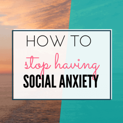 How to Stop Having Social Anxiety