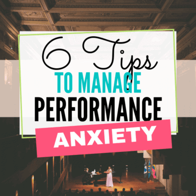 6 Tips to Manage Performance Anxiety