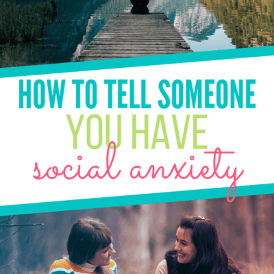 How to Tell Someone You Have Social Anxiety