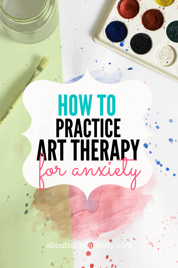 Art Therapy For Anxiety How To Practice Art Therapy For Anxiety