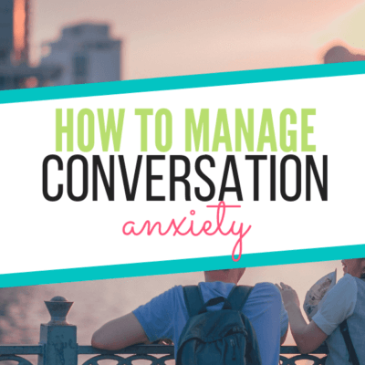 How to Manage Conversation Anxiety