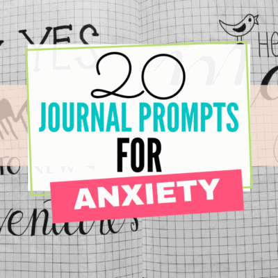 Reduce Your Anxiety with These 20 Anxiety Journal Prompts