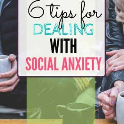 6 Tips for Dealing with Social Anxiety