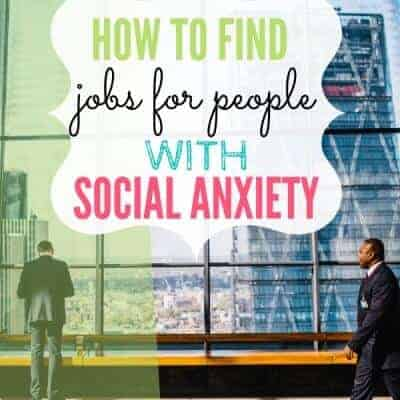 How to Find Jobs for People With Social Anxiety