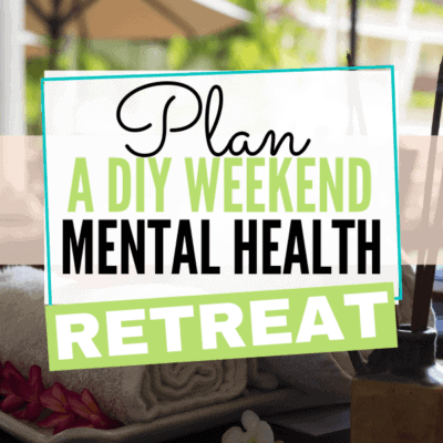 How to Plan a DIY At-Home Weekend Mental Health Retreat