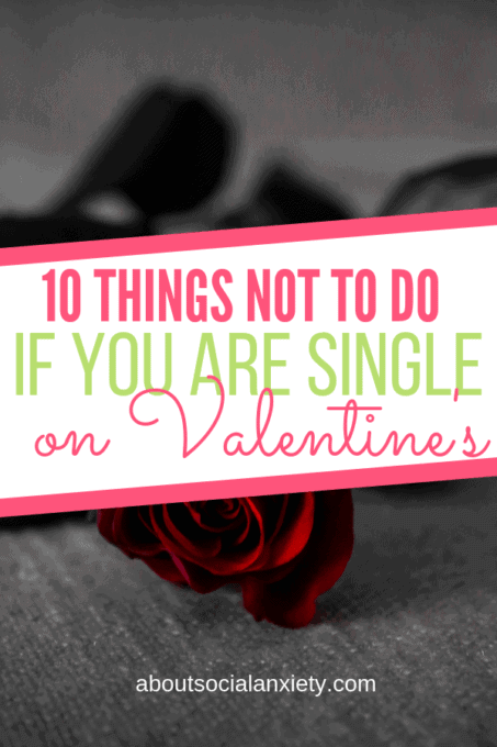 Roses with text overlay - 10 Things Not to Do If You Are Single on Valentine's