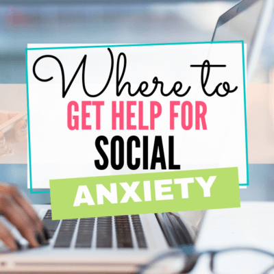 Where to Get Help for Social Anxiety