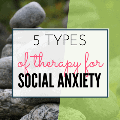 5 Types of Therapy for Social Anxiety Disorder