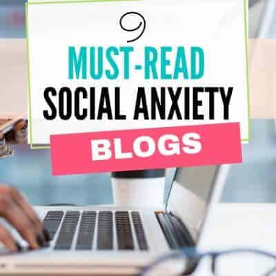 9 Social Anxiety Blogs You Need to Know About