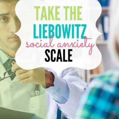Take the Liebowitz Social Anxiety Scale