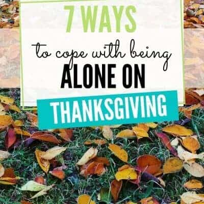 Alone on Thanksgiving (13 Ways to Cope)