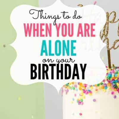 How to Cope with Being Alone on Your Birthday