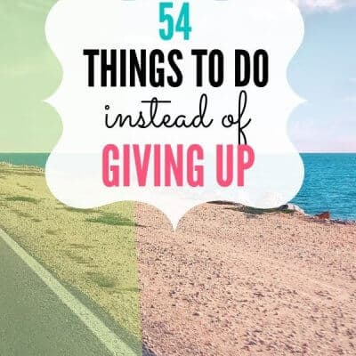 54 Alternatives to Giving Up on Life
