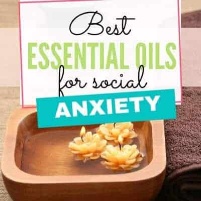 Best Essential Oils for Social Anxiety
