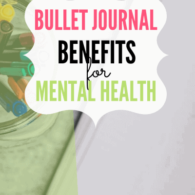 Bullet Journal Benefits for Mental Health