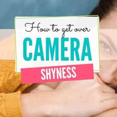 How to Get Over Camera Shyness