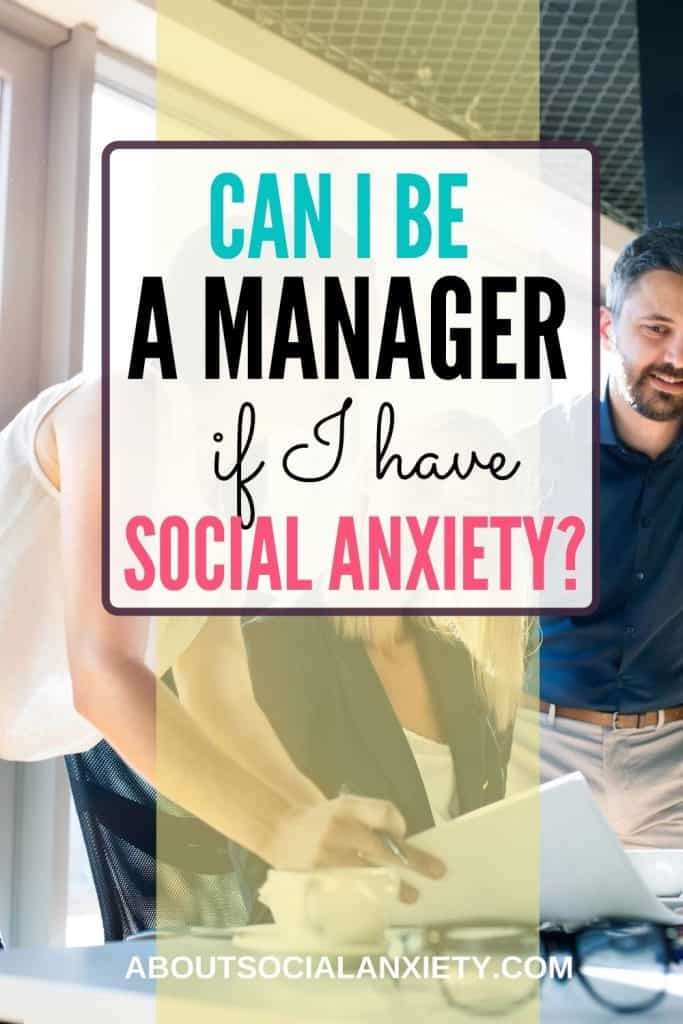 Are you wondering if you can be a manager if you have social anxiety? Find out in this post.