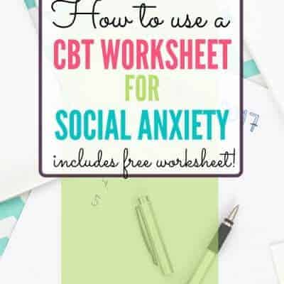 How to Use a Cognitive Behavior Therapy Worksheet for Social Anxiety