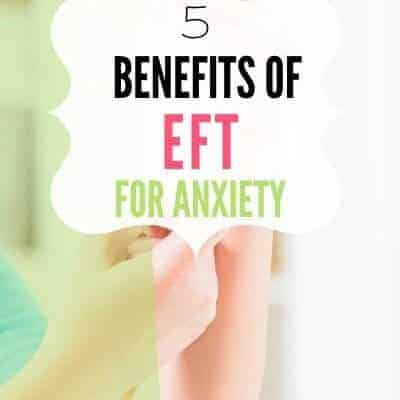 5 Benefits of EFT for Anxiety