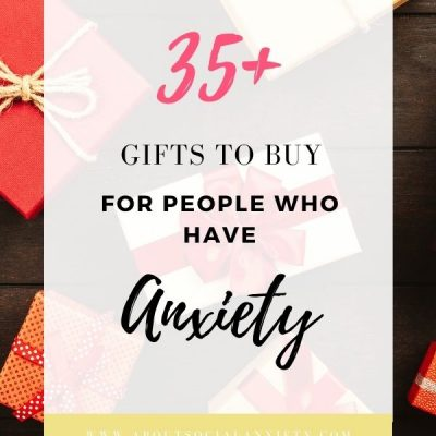 35+ Gifts for People with Anxiety