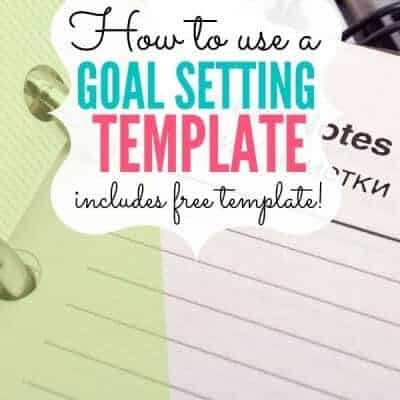 How to Use a Goal Setting Template
