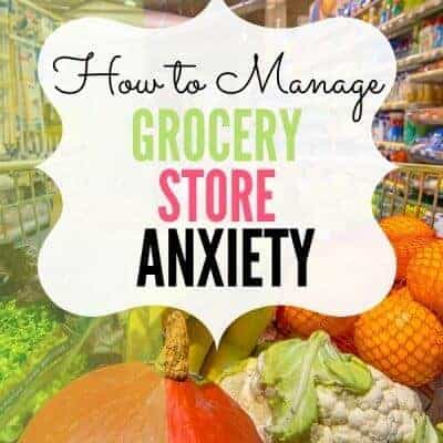 How to Manage Grocery Store Anxiety