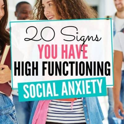 20 Signs You Have High Functioning Social Anxiety