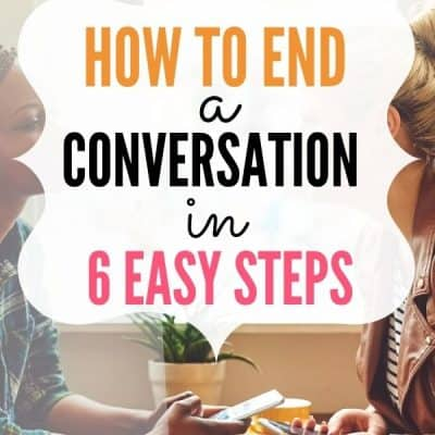 How to End a Conversation (in 6 Easy Steps)