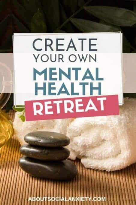Spa with text overlay - Create Your Own Mental Health Retreat