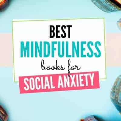 Best Mindfulness Books for Social Anxiety