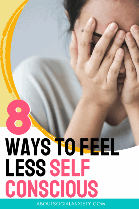 Woman with head in hands and text overlay - 8 Ways to Feel Less Self Conscious