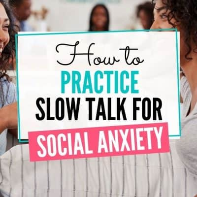 Why You Need to Use Slow Talk for Social Anxiety