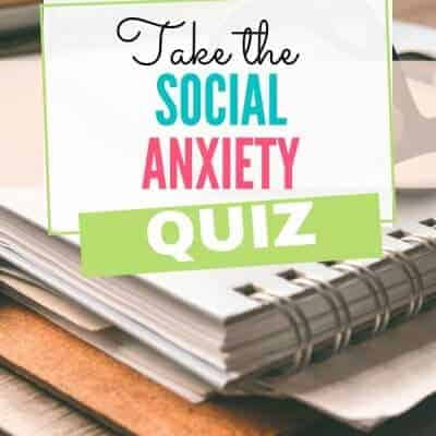 Take the Social Anxiety Quiz