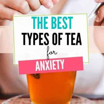 The Best Tea for Anxiety