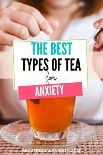 Cup of tea with text overlay - The Best Types of Tea for Anxiety