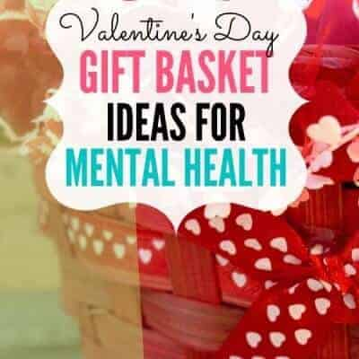 Valentine's Day Baskets for Mental Health