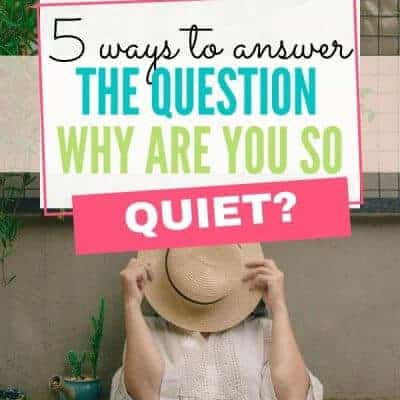 "What to Say When Asked, ""Why Are You So Quiet?"""