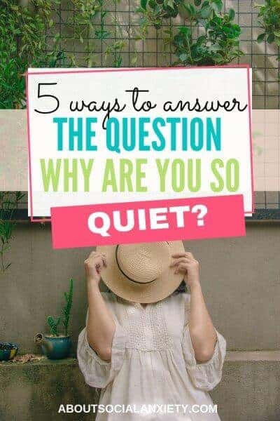 Woman with hat in face and text overlay - 5 Ways to Answer the Question Why Are You So Quiet?