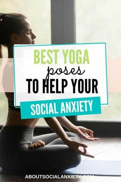 Woman doing yoga with text overlay - Best Yoga Poses to Help Your Social Anxiety